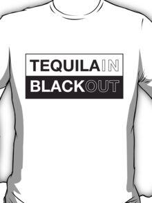 Tequila blackout t-shirt T-Shirt