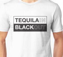 Tequila blackout t-shirt Unisex T-Shirt