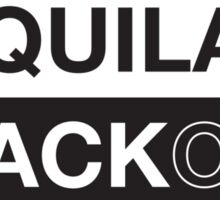 Tequila blackout t-shirt Sticker