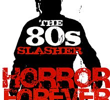 The 80s Slasher by Luke Kegley
