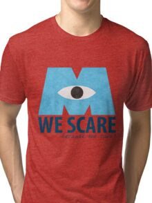 We Scare Because We Care! Tri-blend T-Shirt