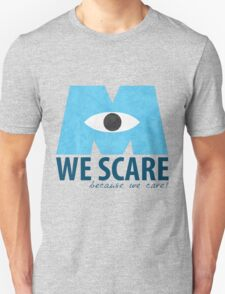We Scare Because We Care! T-Shirt
