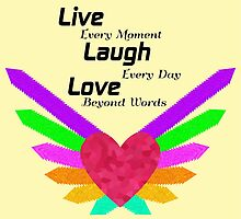 Live Laugh Love by chinyean