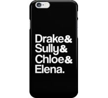 Drake & Sully & Chloe & Elena. (White Font) iPhone Case/Skin