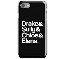 Drake & Sully & Chloe & Elena. (White Font) iPhone Case/Skin