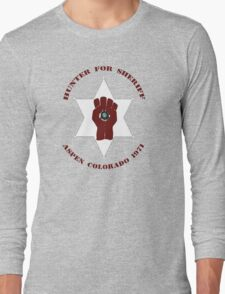 Hunter For Sheriff Long Sleeve T-Shirt