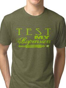Test My Suspension - Green Tri-blend T-Shirt