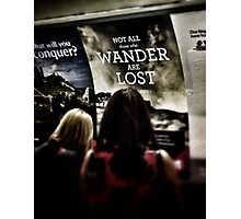 Not all those who wonder, are lost Photographic Print