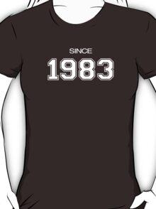 Since 1983 T-Shirt
