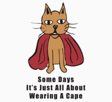 Super Cat -All About Wearing A Cape by Scott Ruhs