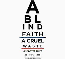 A Blind Faith Unisex T-Shirt