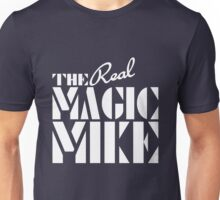 The REAL Magic Mike Unisex T-Shirt