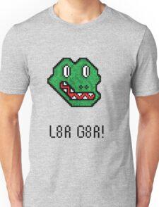Later Gater (L8r G8r) Unisex T-Shirt