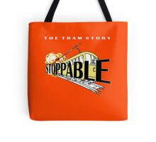STOPPABLE - the tram story Tote Bag
