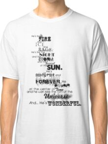 He's Wonderful! Classic T-Shirt