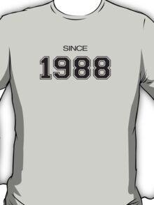 Since 1988 T-Shirt