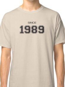 Since 1989 Classic T-Shirt