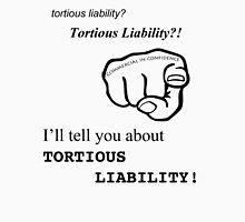 Tortious liability Unisex T-Shirt
