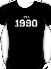 Since 1990 T-Shirt