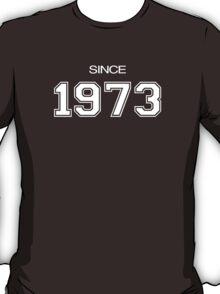 Since 1973 T-Shirt