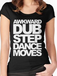 Awkward Dubstep Dance Moves (white) Women's Fitted Scoop T-Shirt