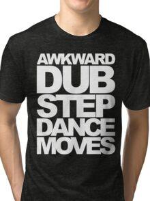 Awkward Dubstep Dance Moves (white) Tri-blend T-Shirt