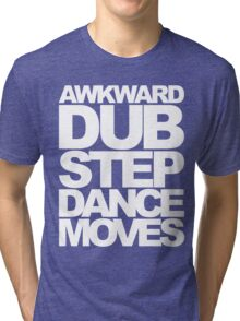 Awkward Dubstep Dance Moves (white) Tri-blend T-Shirt