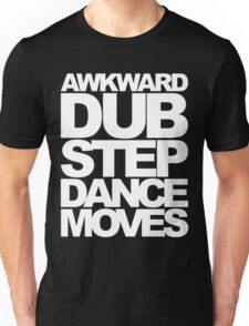 Awkward Dubstep Dance Moves (white) Unisex T-Shirt