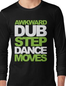 Awkward Dubstep Dance Moves (neon/white) Long Sleeve T-Shirt