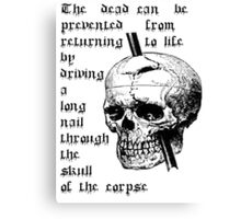 Driving A Long Nail Through The Skull Of A Corpse Canvas Print