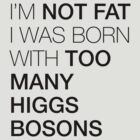 Blame it on the Higgs boson by MalvadoPhD