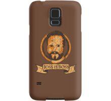 Joss Is Boss Samsung Galaxy Case/Skin