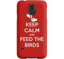 Keep Calm and Feed the Birds Samsung Galaxy Case/Skin