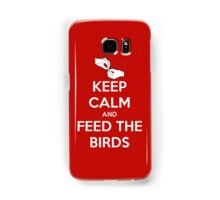 Keep Calm and Feed the Birds Samsung Galaxy Case/Skin