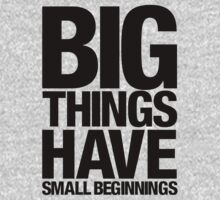 Big Things Have Small Beginnings (Black Text) Kids Clothes