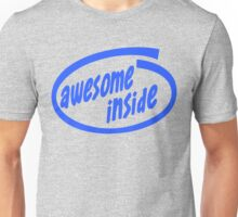 Awesome inside Unisex T-Shirt