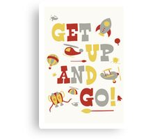 Get Up And Go Canvas Print