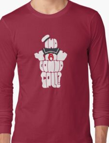 Who You Gonna Call? Long Sleeve T-Shirt