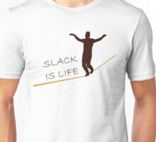 Slack is Life Unisex T-Shirt