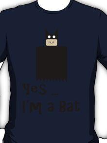 Yes ... I'm a Bat T-Shirt