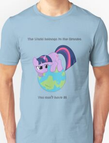 The World belongs to the Bronies Unisex T-Shirt
