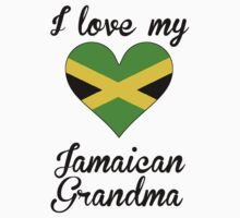I Love My Jamaican Grandma by ReallyAwesome