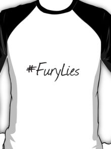 Fury Lies. T-Shirt