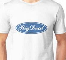 Big Deal - Ford Style Unisex T-Shirt
