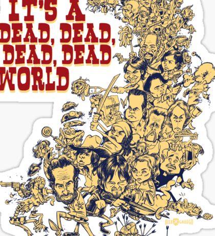 It's a dead, dead, dead, dead world Sticker