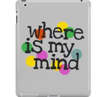 where is my mind iPad Case/Skin