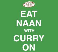 Eat Naan with Curry On - Slogan Tee Baby Tee