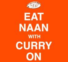 Eat Naan with Curry On - Slogan Tee Kids Tee
