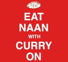 Eat Naan with Curry On - Slogan Tee Kids Tee