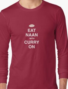 Eat Naan with Curry On - Slogan Tee Long Sleeve T-Shirt